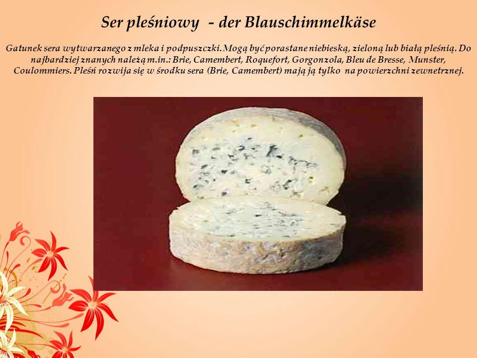 Ser pleśniowy - der Blauschimmelkäse