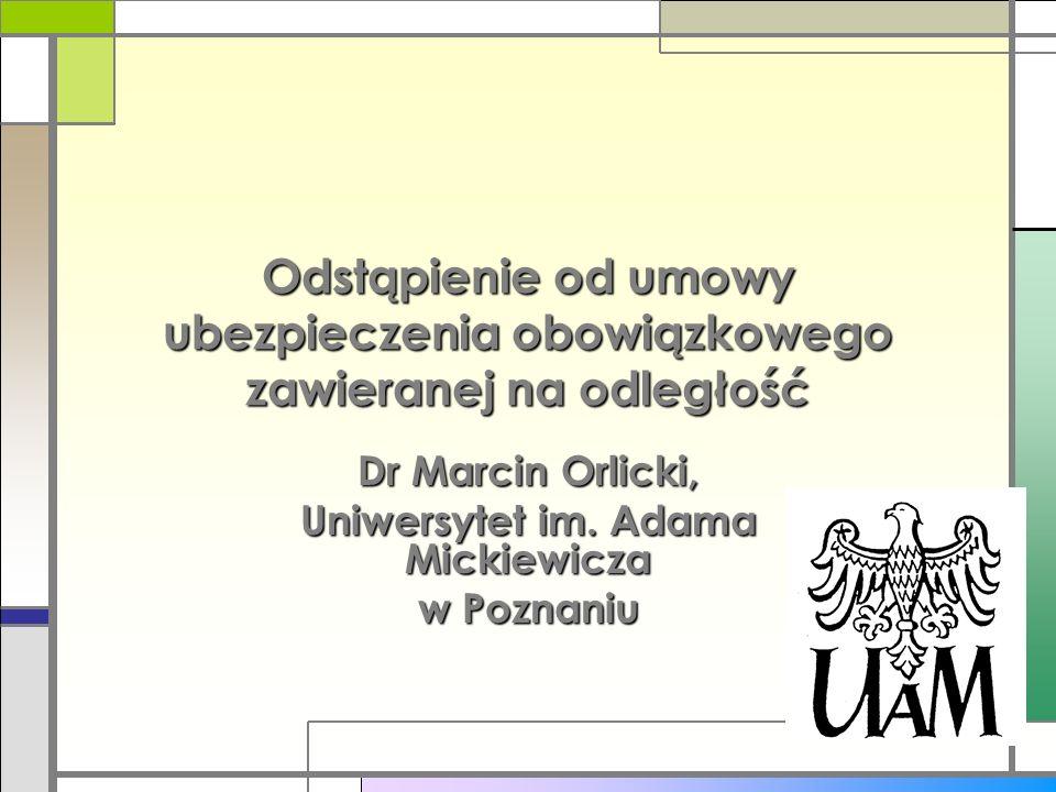 Dr Marcin Orlicki, Uniwersytet im. Adama Mickiewicza w Poznaniu