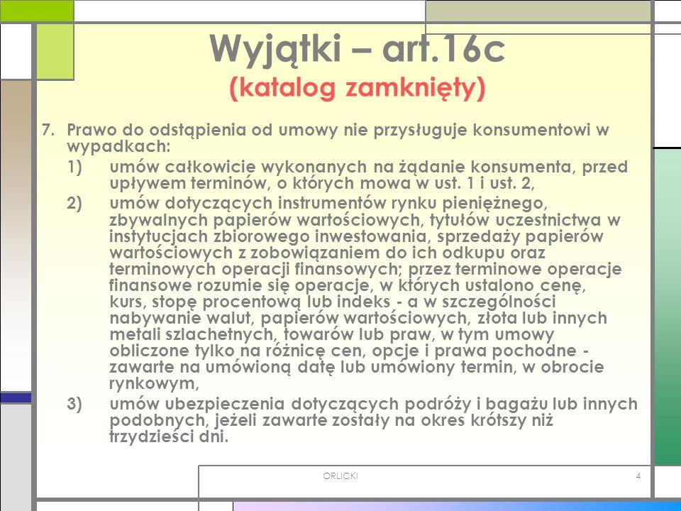 Wyjątki – art.16c (katalog zamknięty)