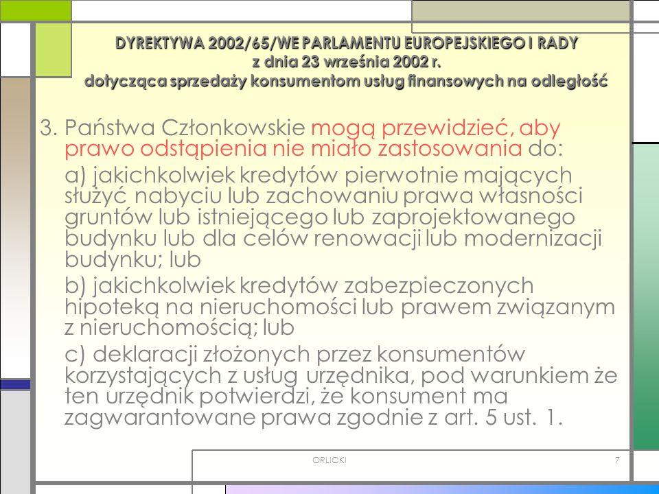 DYREKTYWA 2002/65/WE PARLAMENTU EUROPEJSKIEGO I RADY z dnia 23 września 2002 r. dotycząca sprzedaży konsumentom usług finansowych na odległość