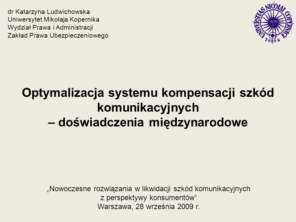 dr Katarzyna Ludwichowska Uniwersytet Mikołaja Kopernika Wydział Prawa i Administracji Zakład Prawa Ubezpieczeniowego