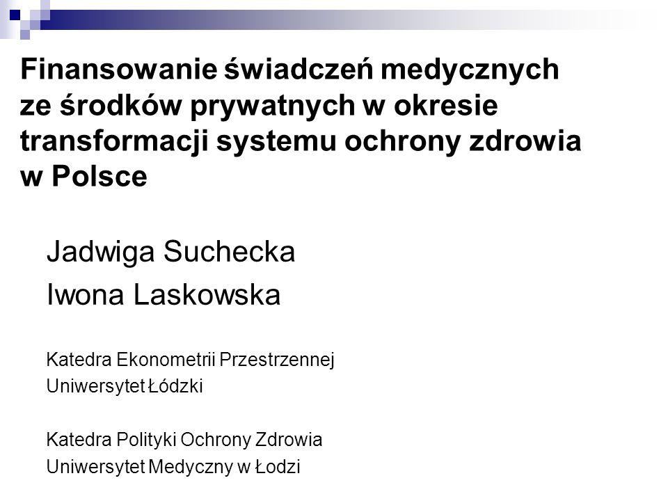 Finansowanie świadczeń medycznych ze środków prywatnych w okresie transformacji systemu ochrony zdrowia w Polsce