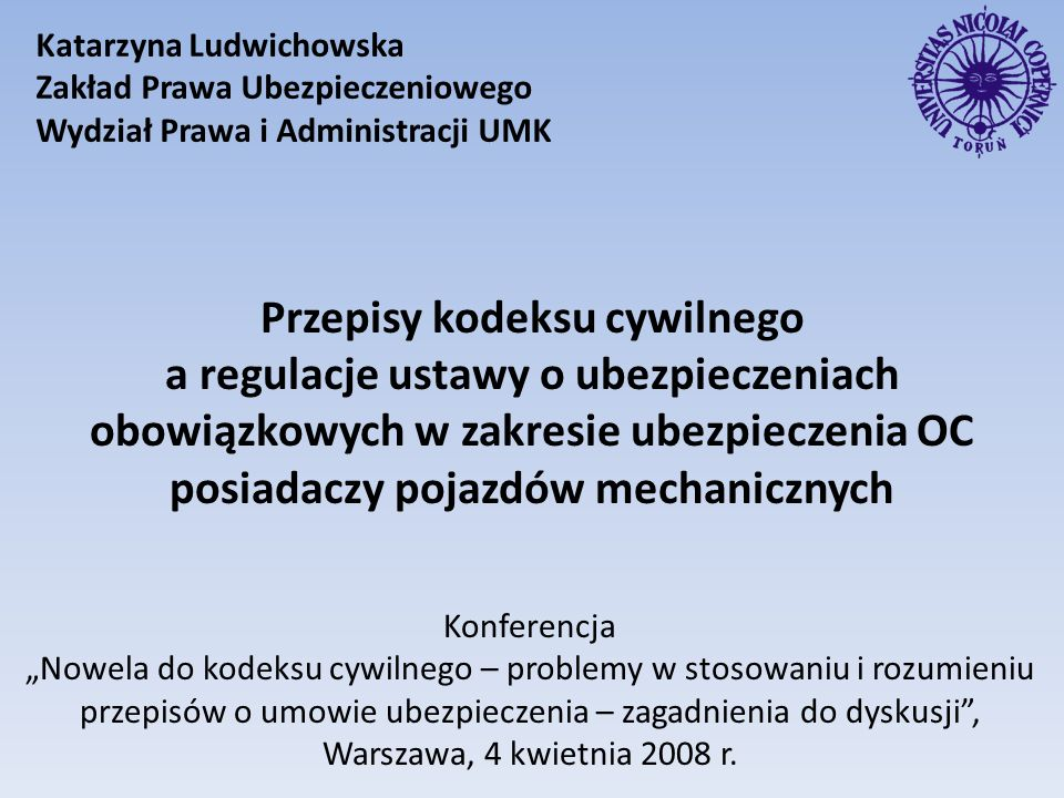 Katarzyna Ludwichowska Zakład Prawa Ubezpieczeniowego Wydział Prawa i Administracji UMK