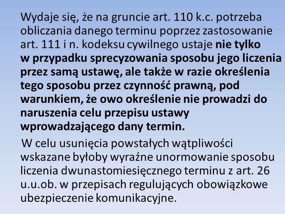Wydaje się, że na gruncie art. 110 k. c