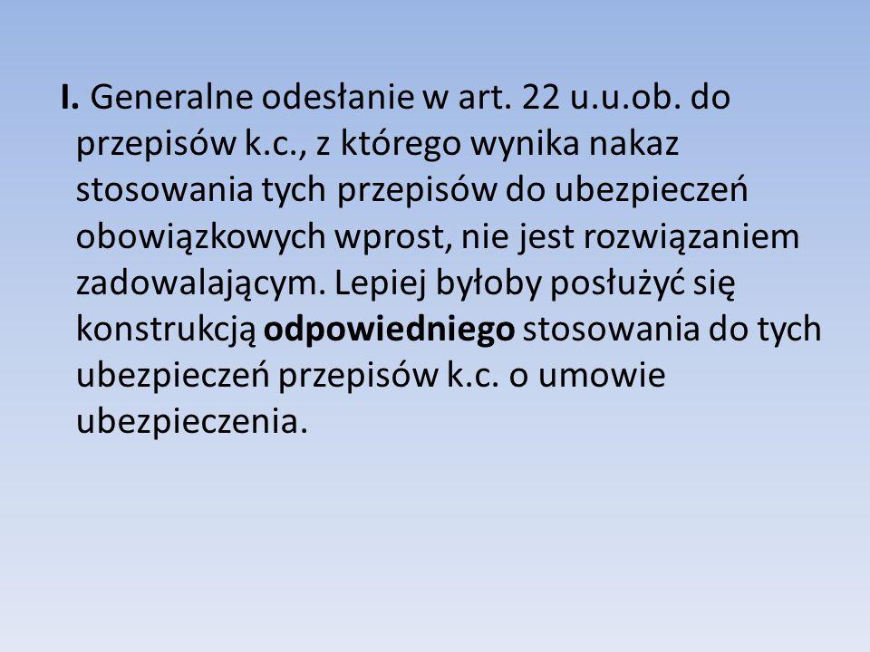 I. Generalne odesłanie w art. 22 u. u. ob. do przepisów k. c