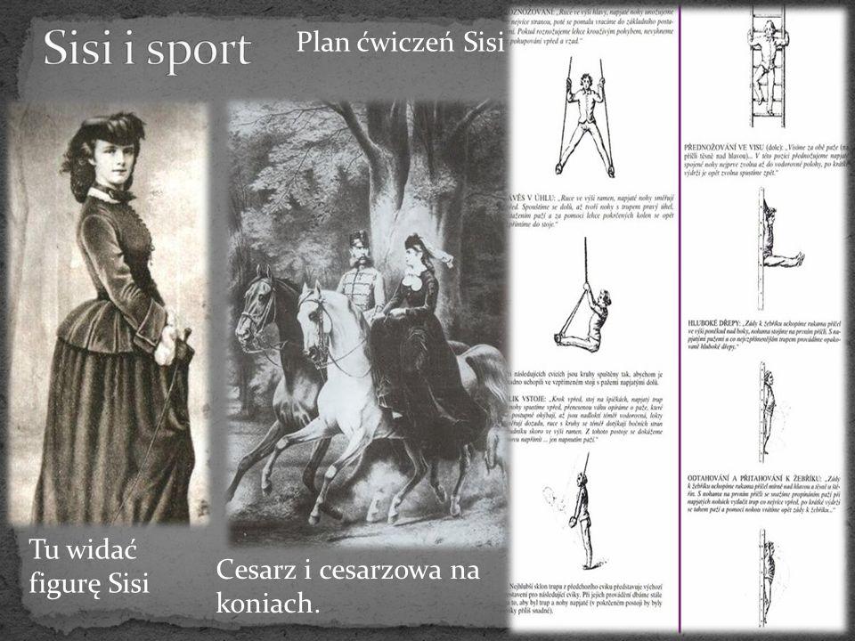 Sisi i sport Plan ćwiczeń Sisi Tu widać figurę Sisi