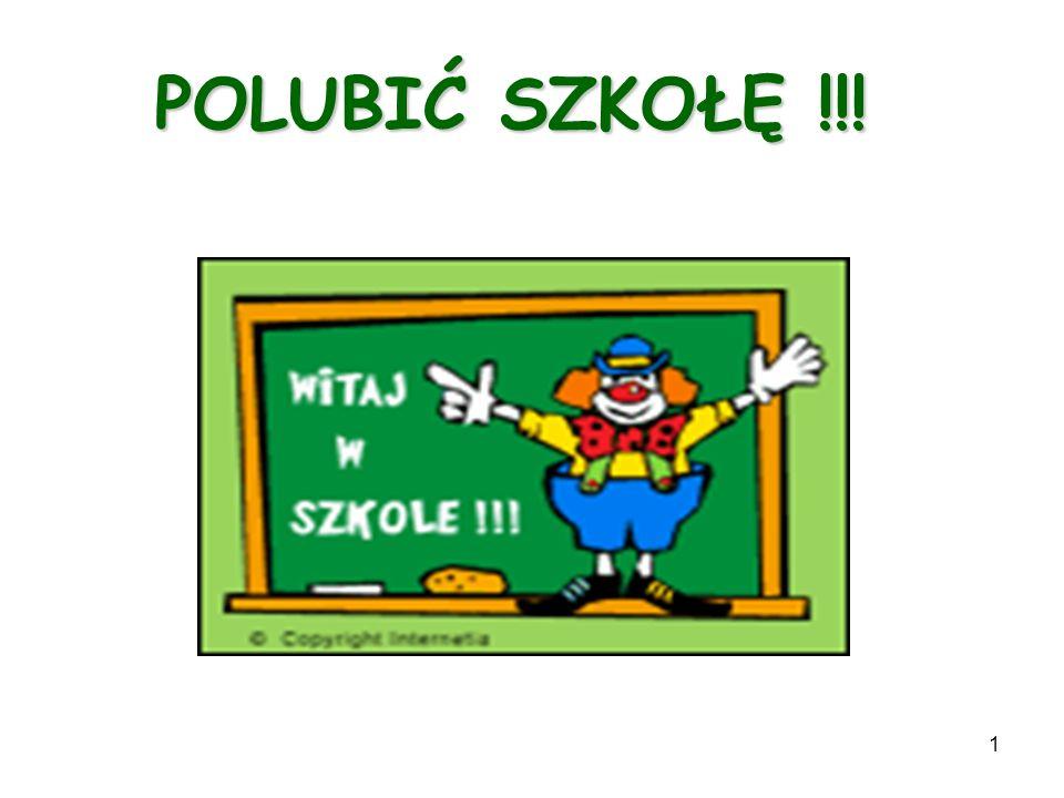 POLUBIĆ SZKOŁĘ !!!