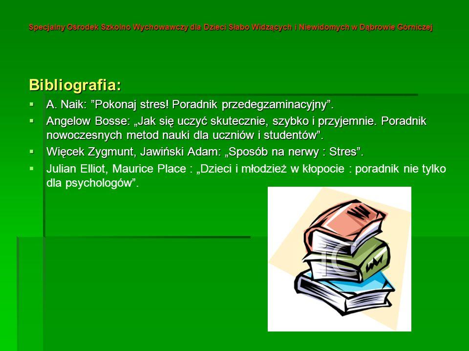 Bibliografia: A. Naik: Pokonaj stres! Poradnik przedegzaminacyjny .