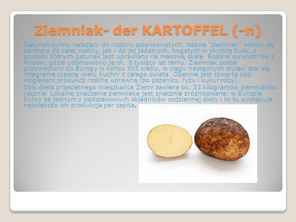 Ziemniak- der KARTOFFEL (-n)