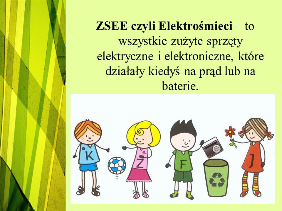 ZSEE czyli Elektrośmieci – to wszystkie zużyte sprzęty elektryczne i elektroniczne, które działały kiedyś na prąd lub na baterie.