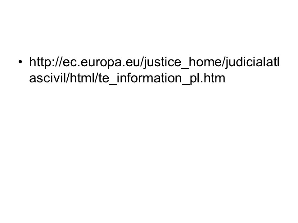 http://ec.europa.eu/justice_home/judicialatlascivil/html/te_information_pl.htm