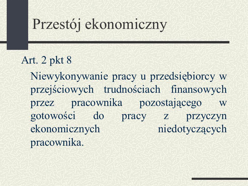 Przestój ekonomiczny Art. 2 pkt 8