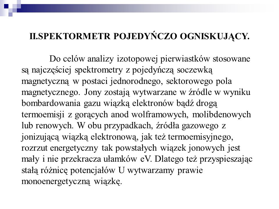 II.SPEKTORMETR POJEDYŃCZO OGNISKUJĄCY.