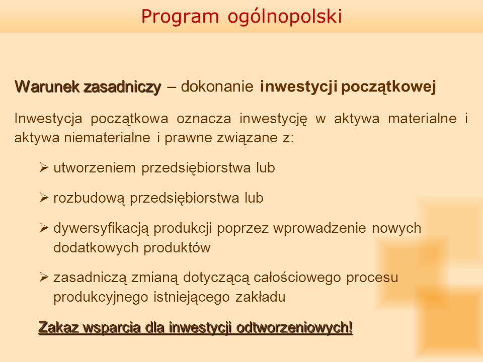 Program ogólnopolski Warunek zasadniczy – dokonanie inwestycji początkowej.