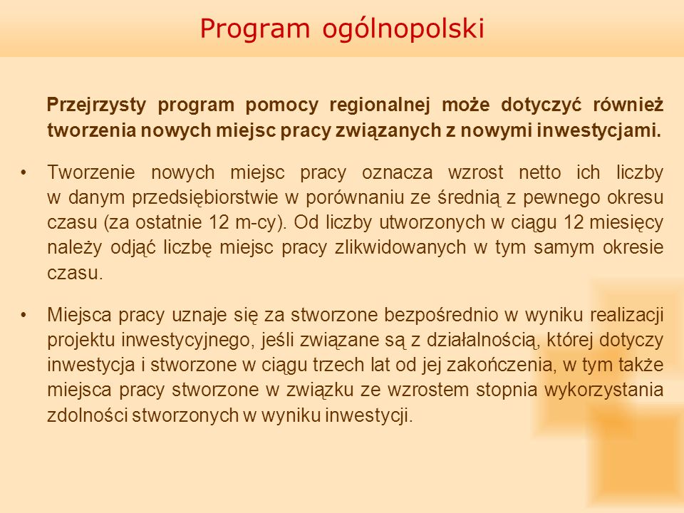 Program ogólnopolski Przejrzysty program pomocy regionalnej może dotyczyć również tworzenia nowych miejsc pracy związanych z nowymi inwestycjami.