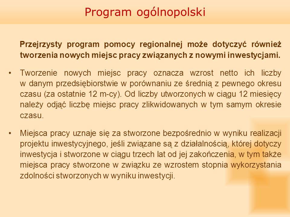 Program ogólnopolskiPrzejrzysty program pomocy regionalnej może dotyczyć również tworzenia nowych miejsc pracy związanych z nowymi inwestycjami.