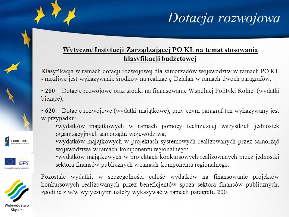 Dotacja rozwojowa Wytyczne Instytucji Zarządzającej PO KL na temat stosowania. klasyfikacji budżetowej.