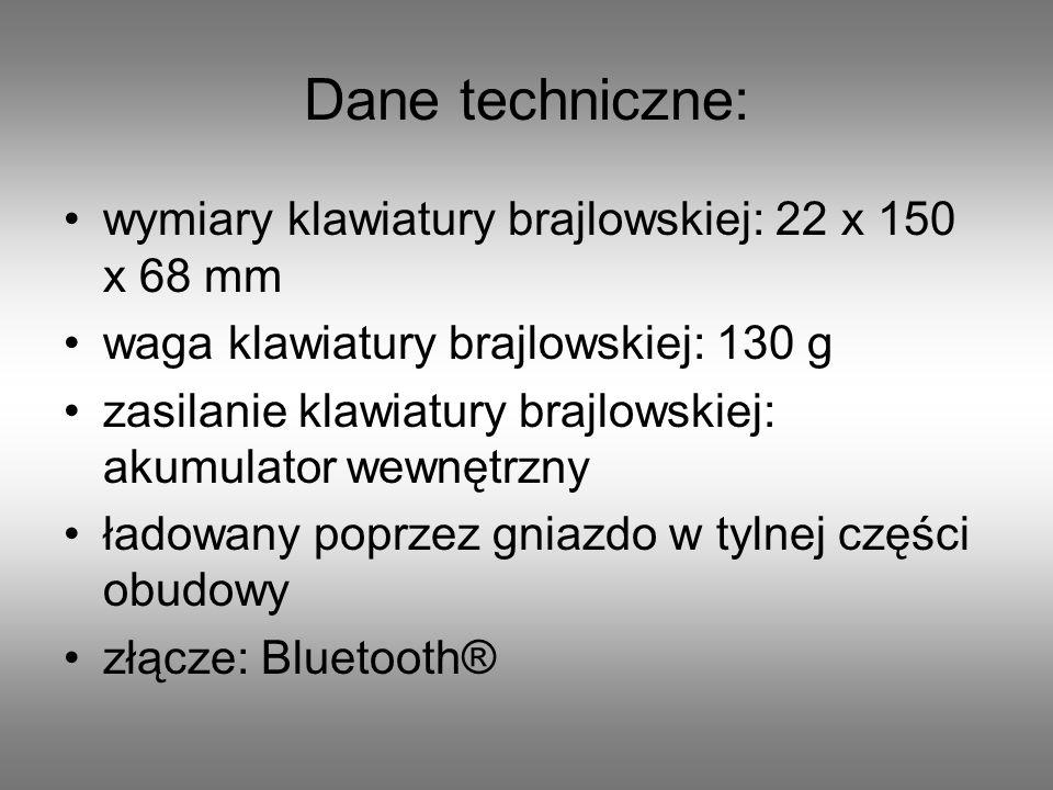 Dane techniczne: wymiary klawiatury brajlowskiej: 22 x 150 x 68 mm