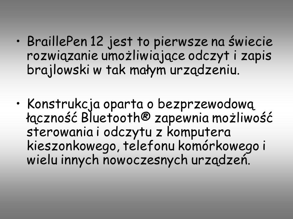BraillePen 12 jest to pierwsze na świecie rozwiązanie umożliwiające odczyt i zapis brajlowski w tak małym urządzeniu.