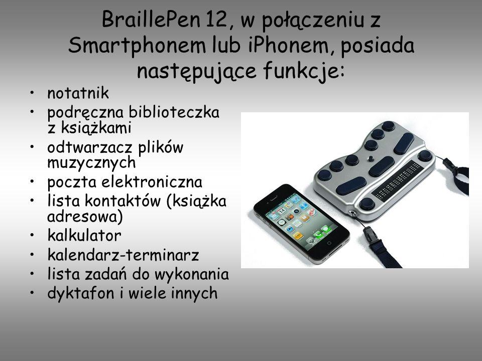BraillePen 12, w połączeniu z Smartphonem lub iPhonem, posiada następujące funkcje: