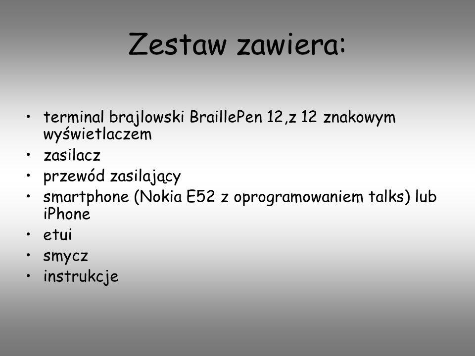 Zestaw zawiera: terminal brajlowski BraillePen 12,z 12 znakowym wyświetlaczem. zasilacz. przewód zasilający.