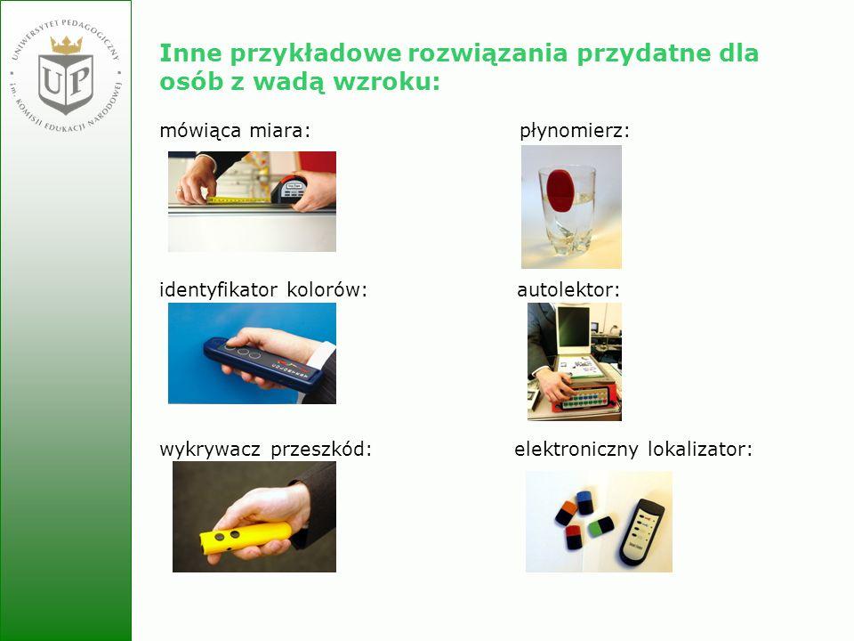 Inne przykładowe rozwiązania przydatne dla osób z wadą wzroku: