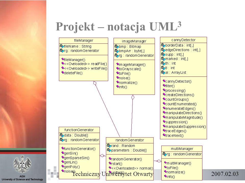 Projekt – notacja UML3 Techniczny Uniwersytet Otwarty 2007.02.03