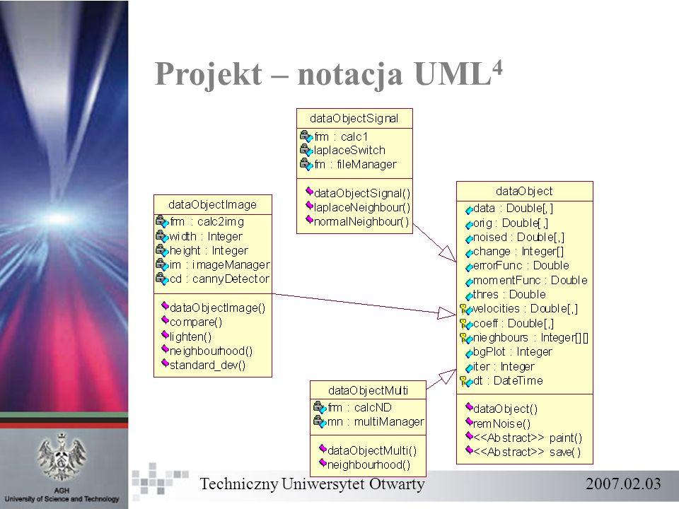 Projekt – notacja UML4 Techniczny Uniwersytet Otwarty 2007.02.03