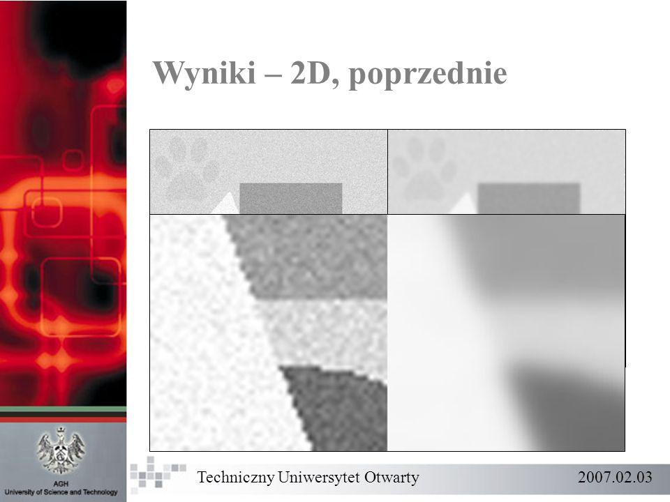 Wyniki – 2D, poprzednie Techniczny Uniwersytet Otwarty 2007.02.03