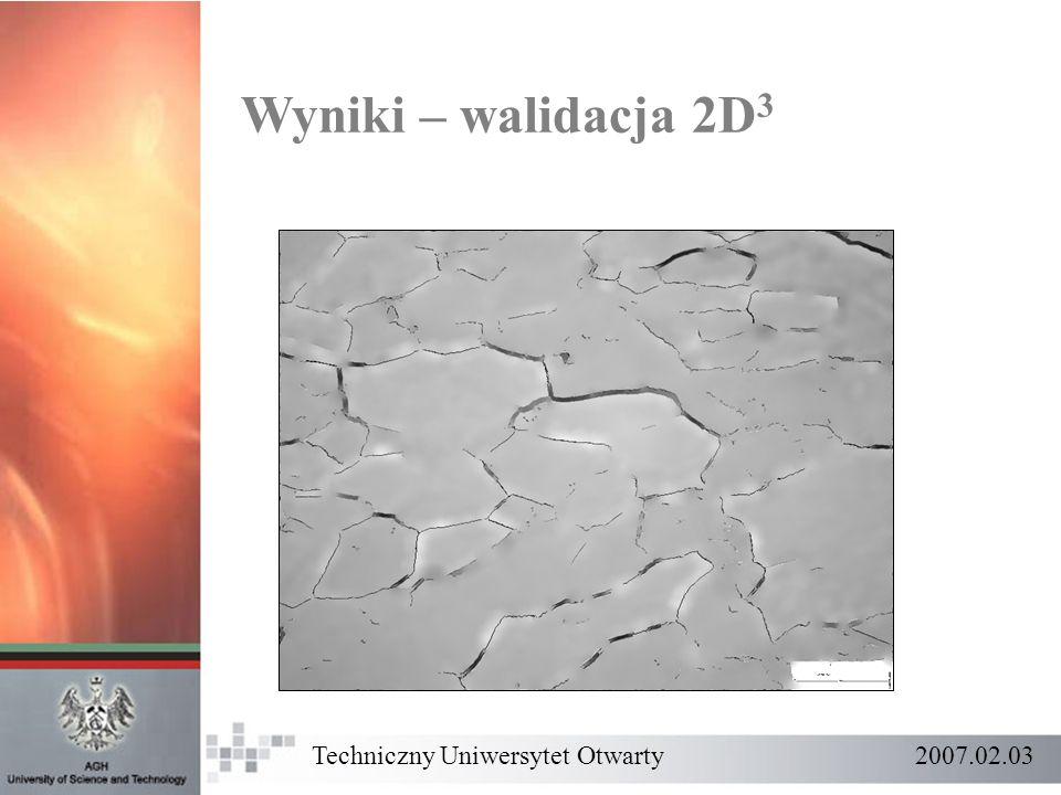 Wyniki – walidacja 2D3 Techniczny Uniwersytet Otwarty 2007.02.03