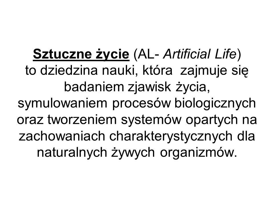 Sztuczne życie (AL- Artificial Life) to dziedzina nauki, która zajmuje się badaniem zjawisk życia, symulowaniem procesów biologicznych oraz tworzeniem systemów opartych na zachowaniach charakterystycznych dla naturalnych żywych organizmów.