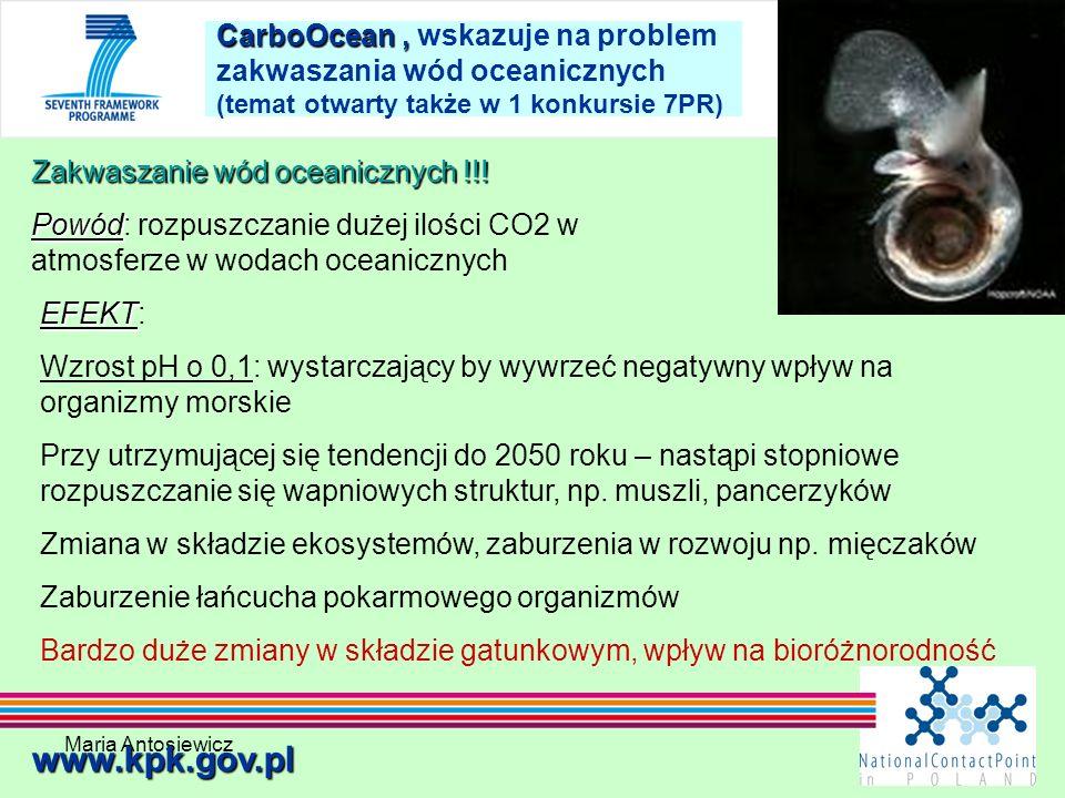 CarboOcean , wskazuje na problem zakwaszania wód oceanicznych (temat otwarty także w 1 konkursie 7PR)