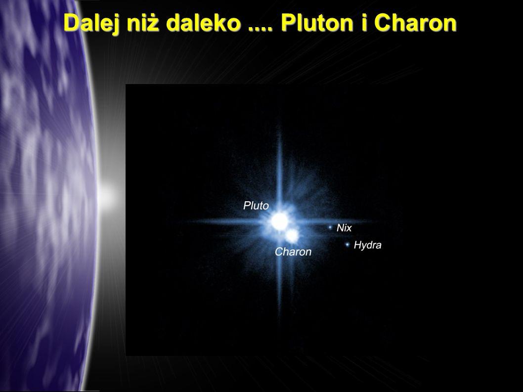 Dalej niż daleko .... Pluton i Charon