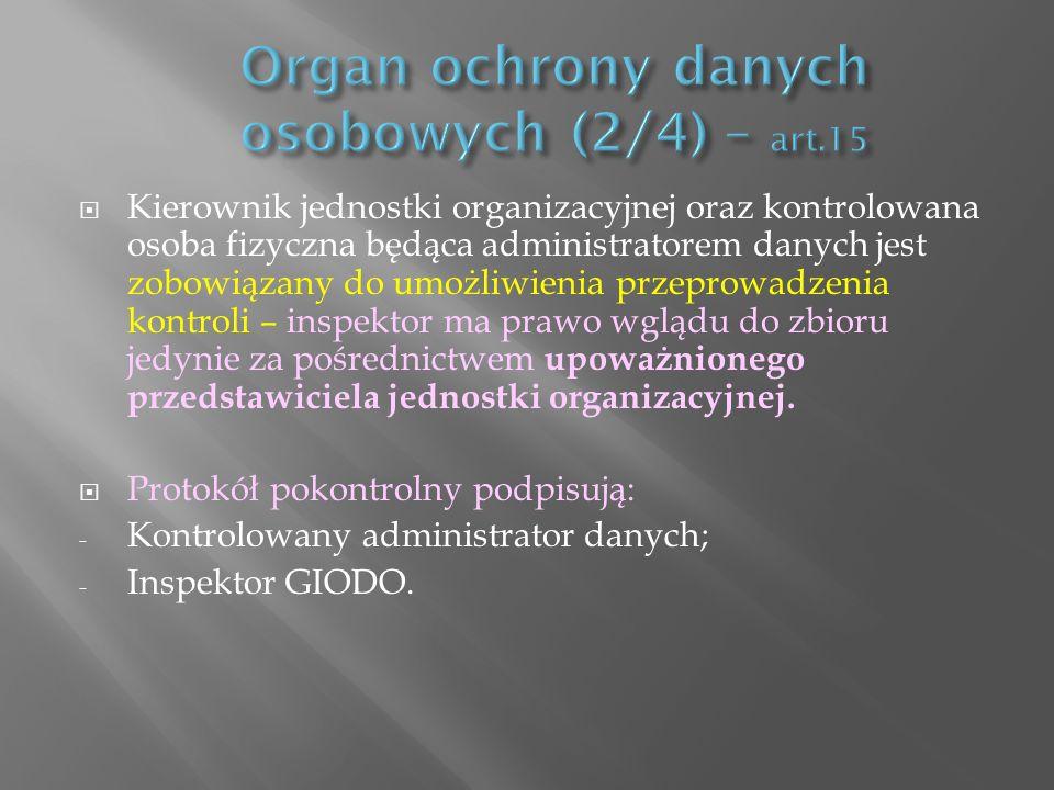 Organ ochrony danych osobowych (2/4) – art.15