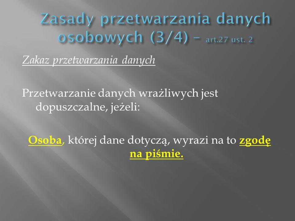 Zasady przetwarzania danych osobowych (3/4) – art.27 ust. 2