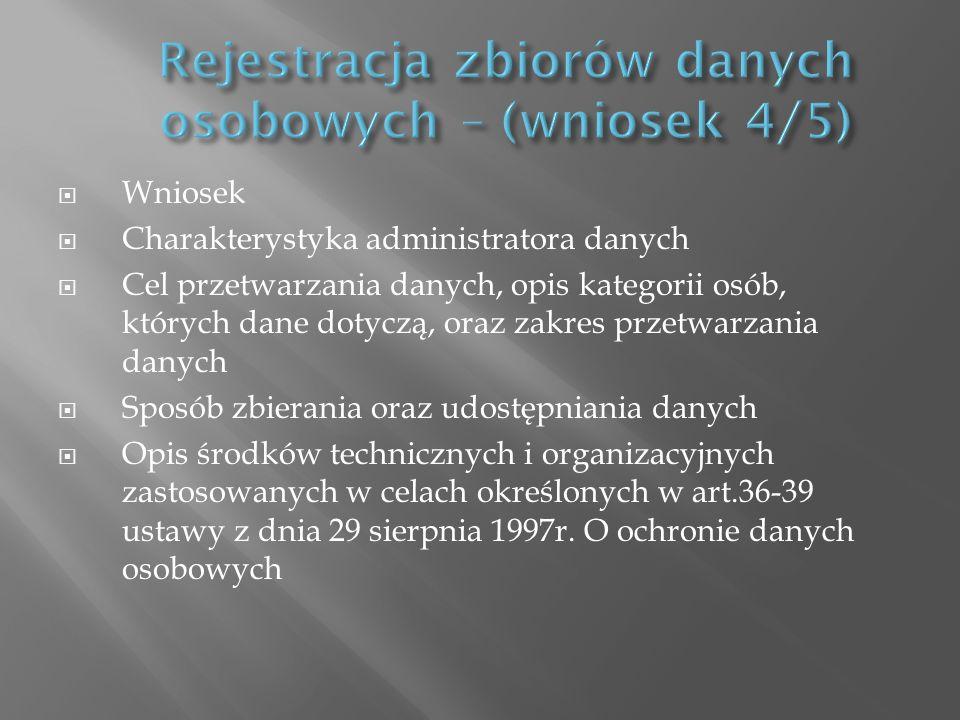 Rejestracja zbiorów danych osobowych – (wniosek 4/5)