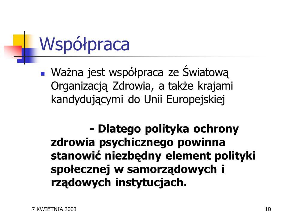 Współpraca Ważna jest współpraca ze Światową Organizacją Zdrowia, a także krajami kandydującymi do Unii Europejskiej.