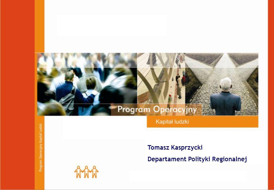 Tomasz Kasprzycki Departament Polityki Regionalnej Kraków, 18 maja 2007 r.