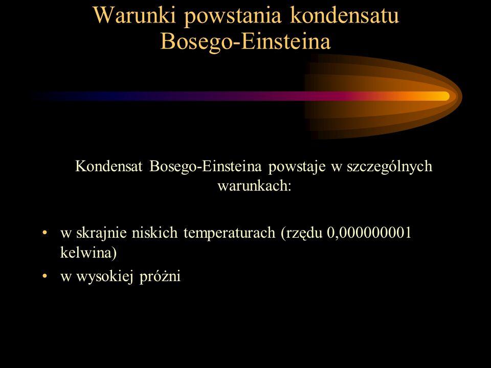 Warunki powstania kondensatu Bosego-Einsteina
