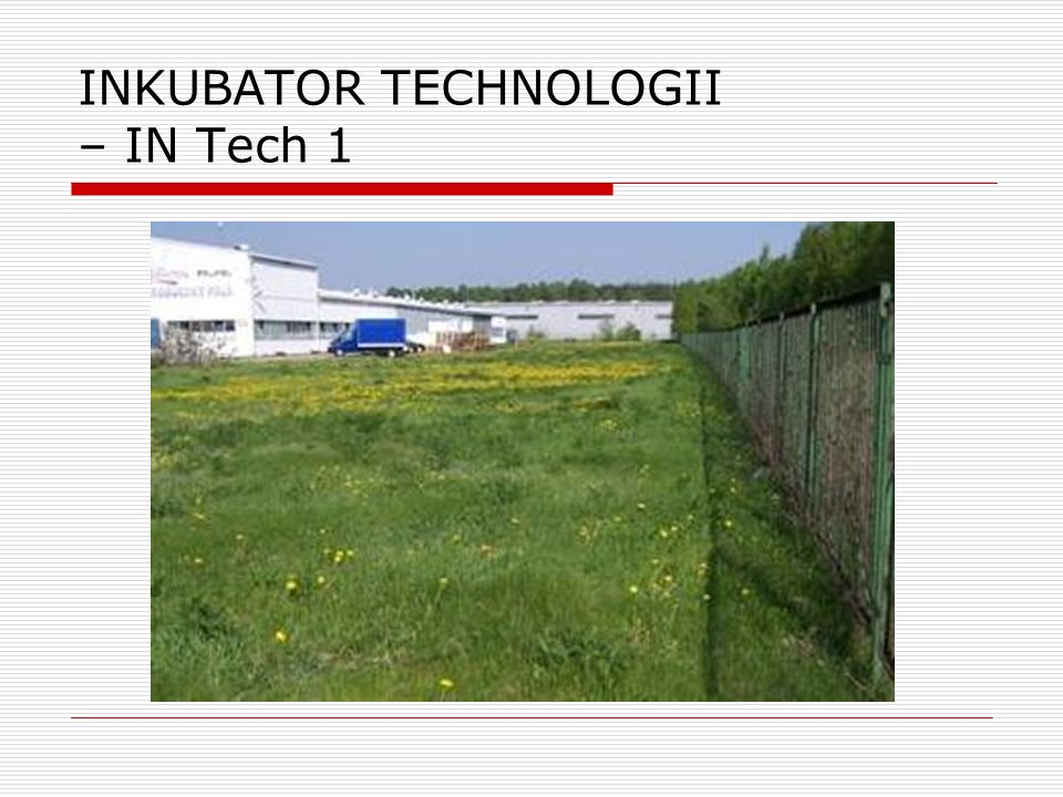 INKUBATOR TECHNOLOGII – IN Tech 1