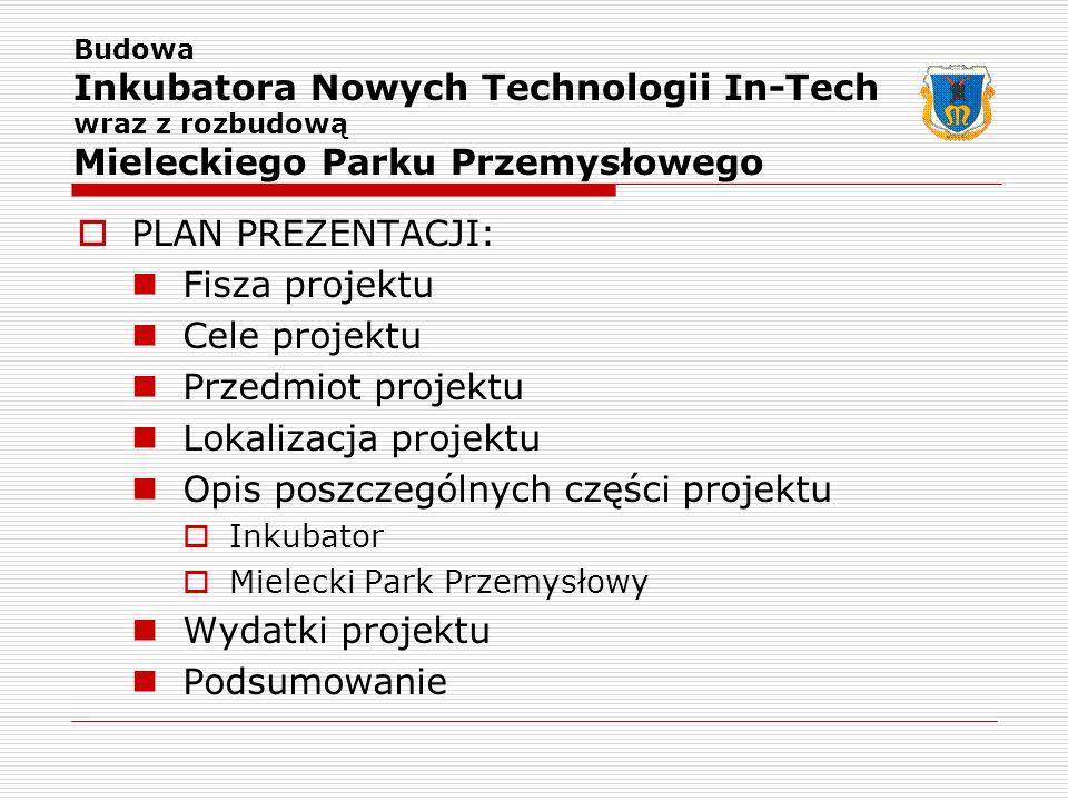 Inkubatora Nowych Technologii In-Tech Mieleckiego Parku Przemysłowego
