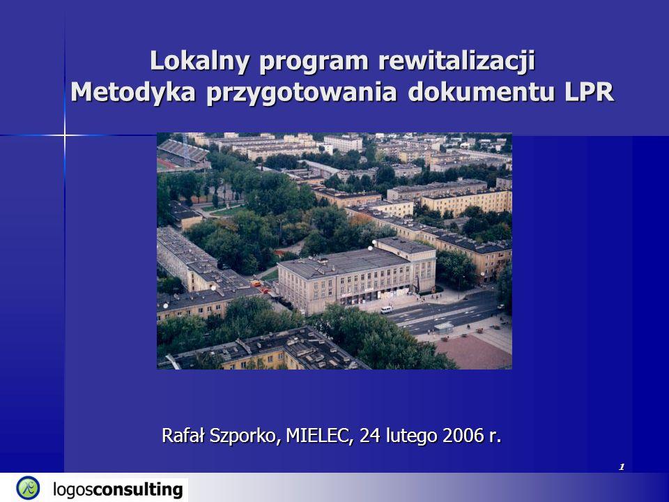 Lokalny program rewitalizacji Metodyka przygotowania dokumentu LPR