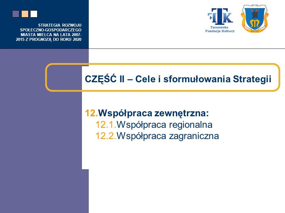 CZĘŚĆ II – Cele i sformułowania Strategii