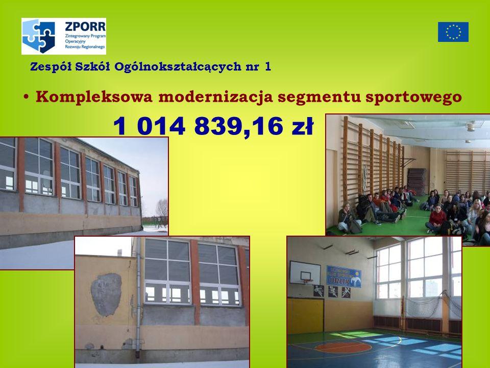 1 014 839,16 zł Kompleksowa modernizacja segmentu sportowego