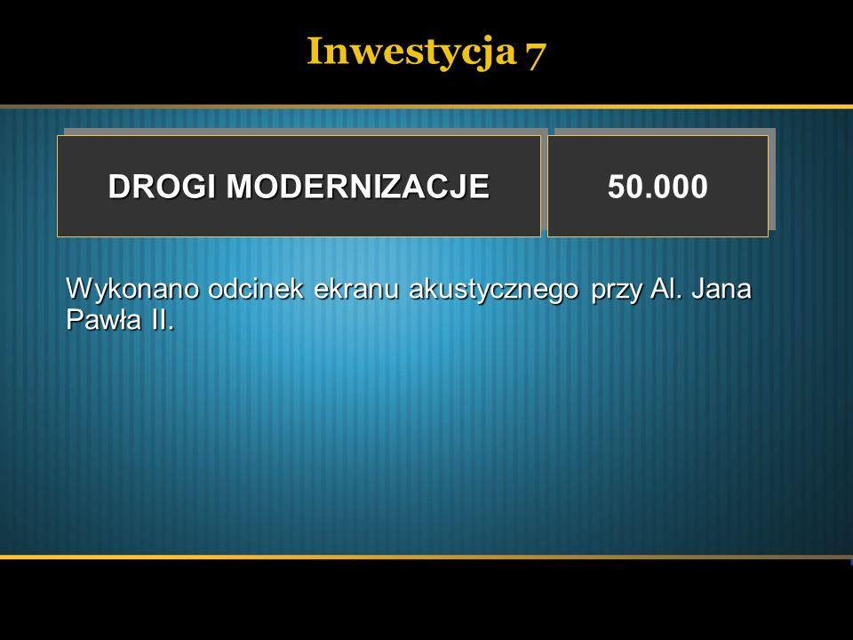 Inwestycja 7 DROGI MODERNIZACJE 50.000