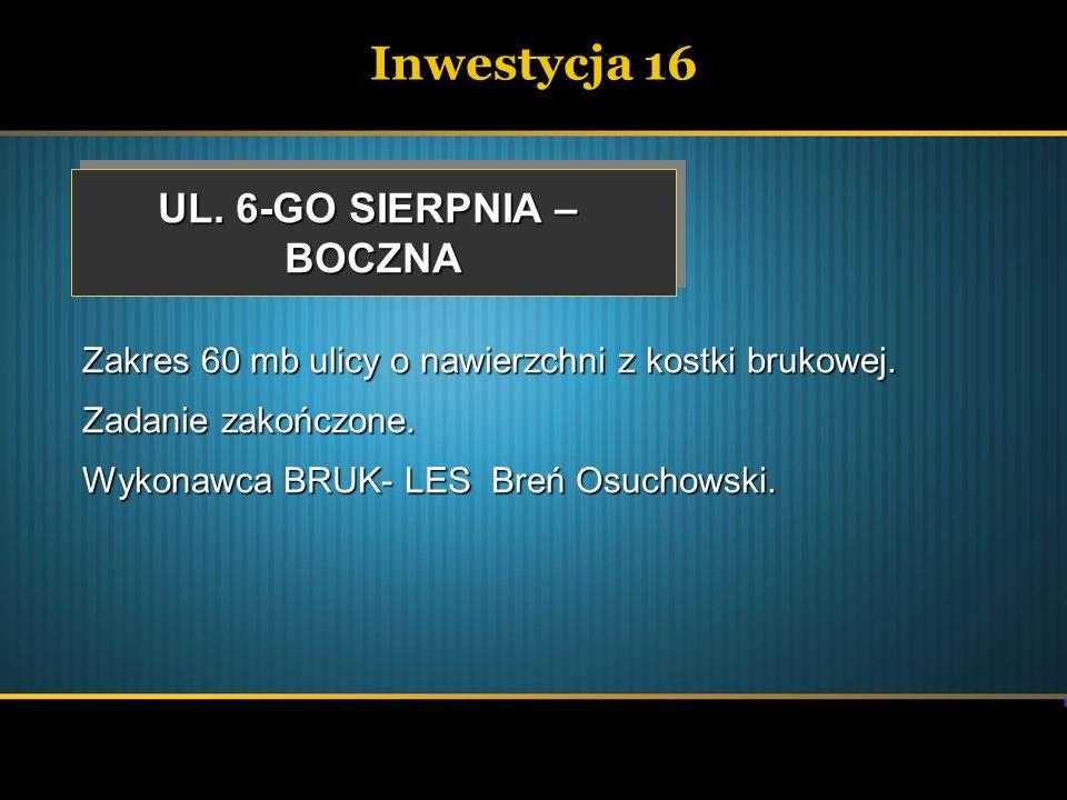 Inwestycja 16 UL. 6-GO SIERPNIA – BOCZNA