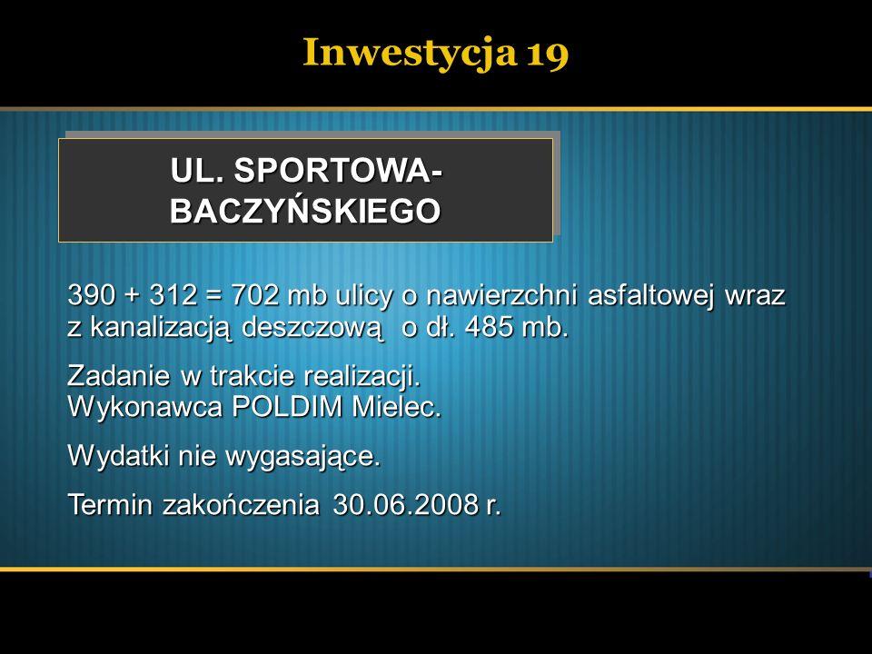 Inwestycja 19 UL. SPORTOWA- BACZYŃSKIEGO