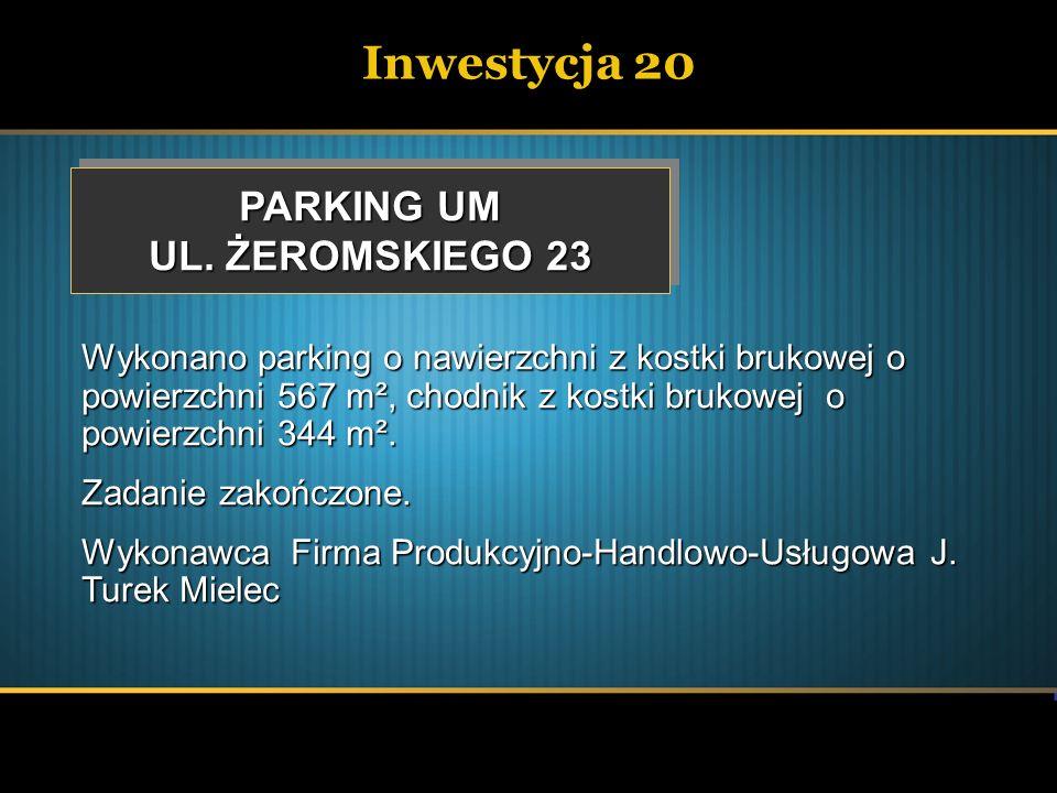 Inwestycja 20 PARKING UM UL. ŻEROMSKIEGO 23