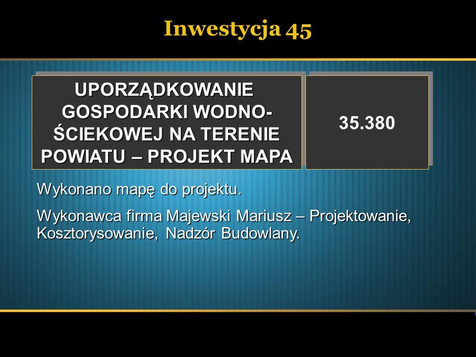 Inwestycja 45 UPORZĄDKOWANIE GOSPODARKI WODNO- 35.380