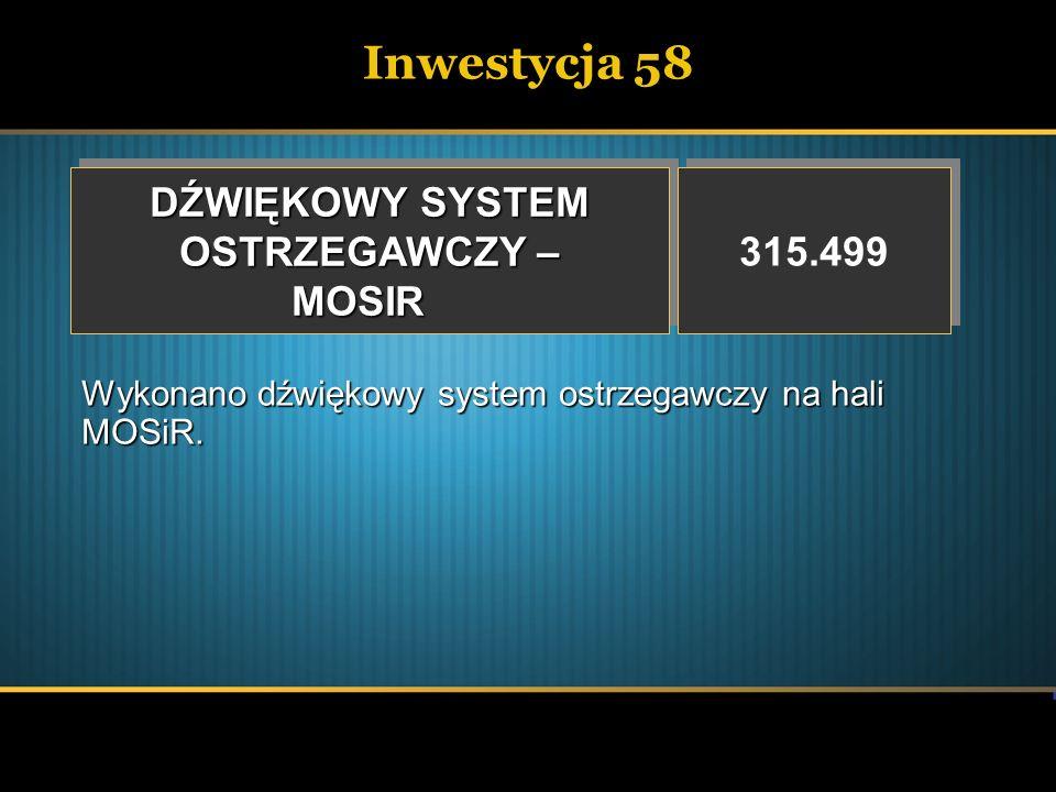 Inwestycja 58 DŹWIĘKOWY SYSTEM OSTRZEGAWCZY – MOSIR 315.499